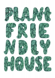 Plant friendly house