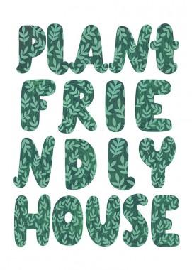 Plant friendly house